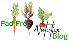 Fad Free Nutrition Blog