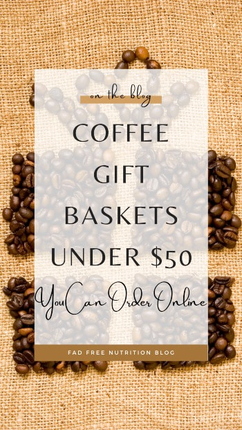16 Coffee Gift Baskets Under 50 You Can Order Online Fad Free Nutrition Blog