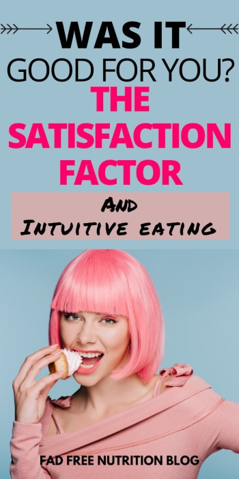 Discovering the satisfaction factor in intuitive eating